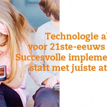 Impactinterview Technologie als tool: Implementatie start met juiste attitude